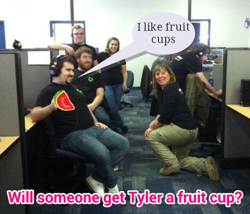 Tyler wants a fruit cup