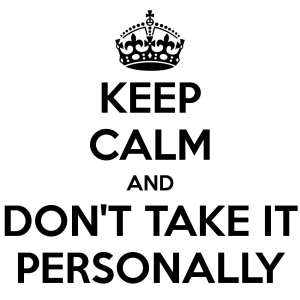 keep-calm-and-don-t-take-it-personally-7