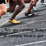 Monday Motivation: Run To, Not From