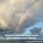Awesome Customer Service Is Like A Big Rainbow