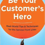 5 Ways To Be Your Customer's Hero