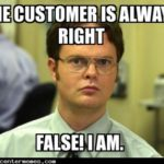 Who Says the Customer is Always Right?