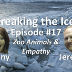 Breaking the Ice Episode #17: Zoo Animals & Empathy
