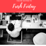 You're Invited to Fresh Friday