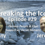 Breaking the Ice Episode #29: Famous People & Chat Support w/ Derek Homann