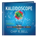 5 Quotes from Chip Bell's Kaleidoscope