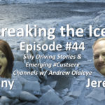 Breaking the Ice Episode #44: Silly Driving Stories & Emerging #Custserv Channels w/ Andrew Olaleye
