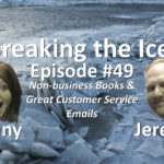 Breaking the Ice Episode #49: Non-business Books & Great Customer Service Emails