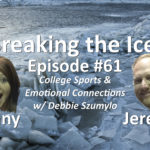 Breaking the Ice Episode #61: College Sports & Emotional Connections w/ Debbie Szumylo