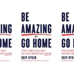 Book Review: Be Amazing or Go Home by Shep Hyken