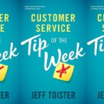 Customer Service Tip of the Week by Jeff Toister