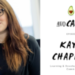 The AvoCAREdo Show Episode #4 Featuring Kaye Chapman